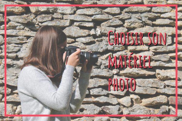 Read more about the article Choisir Son Matériel Photo