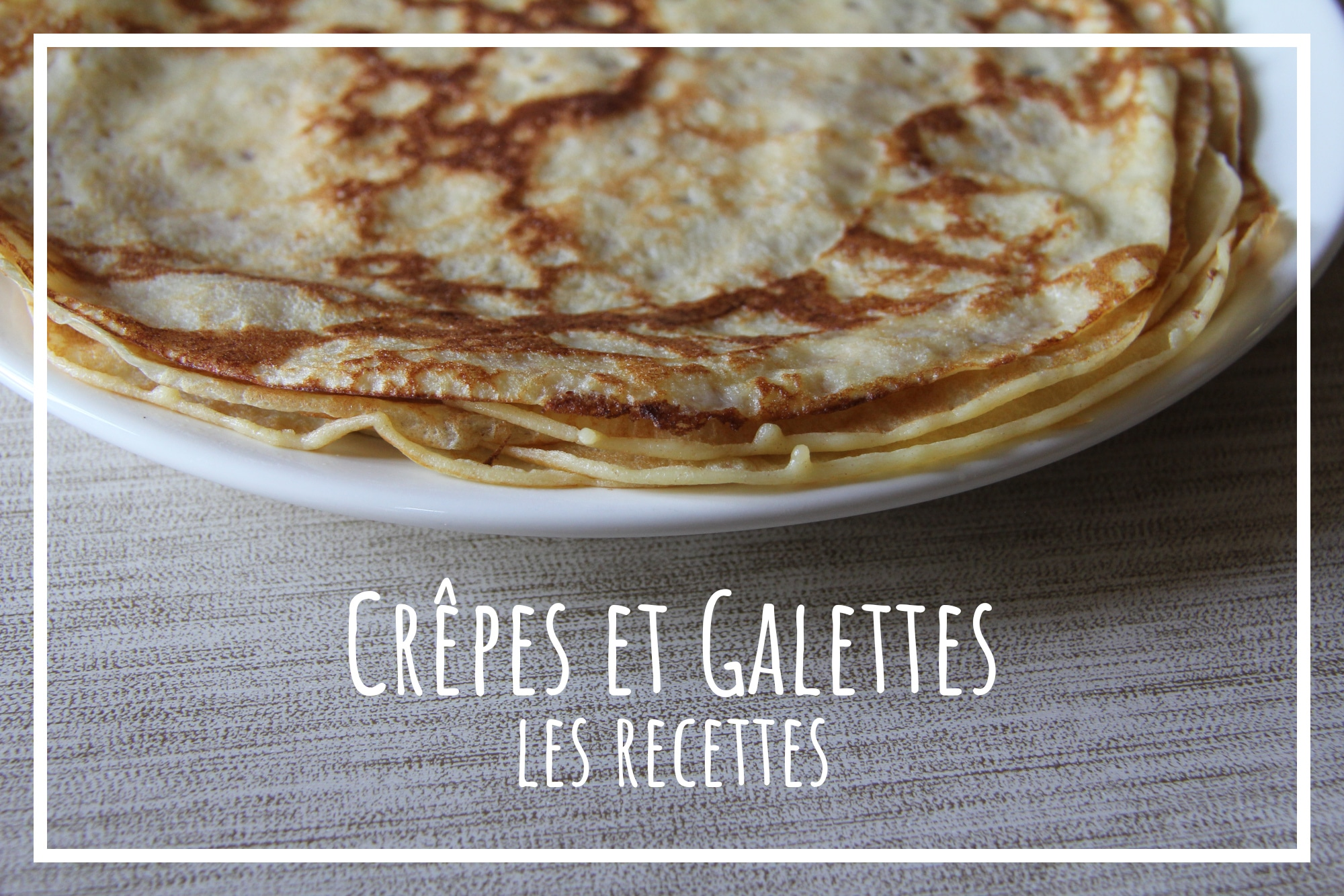 You are currently viewing Crêpes et Galettes