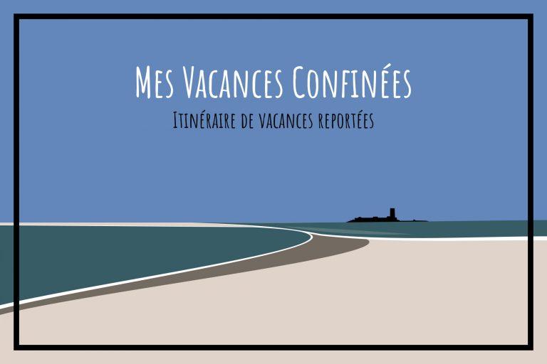 Read more about the article Mes vacances confinées