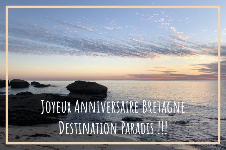 Read more about the article Joyeux anniversaire Bretagne Destination Paradis !