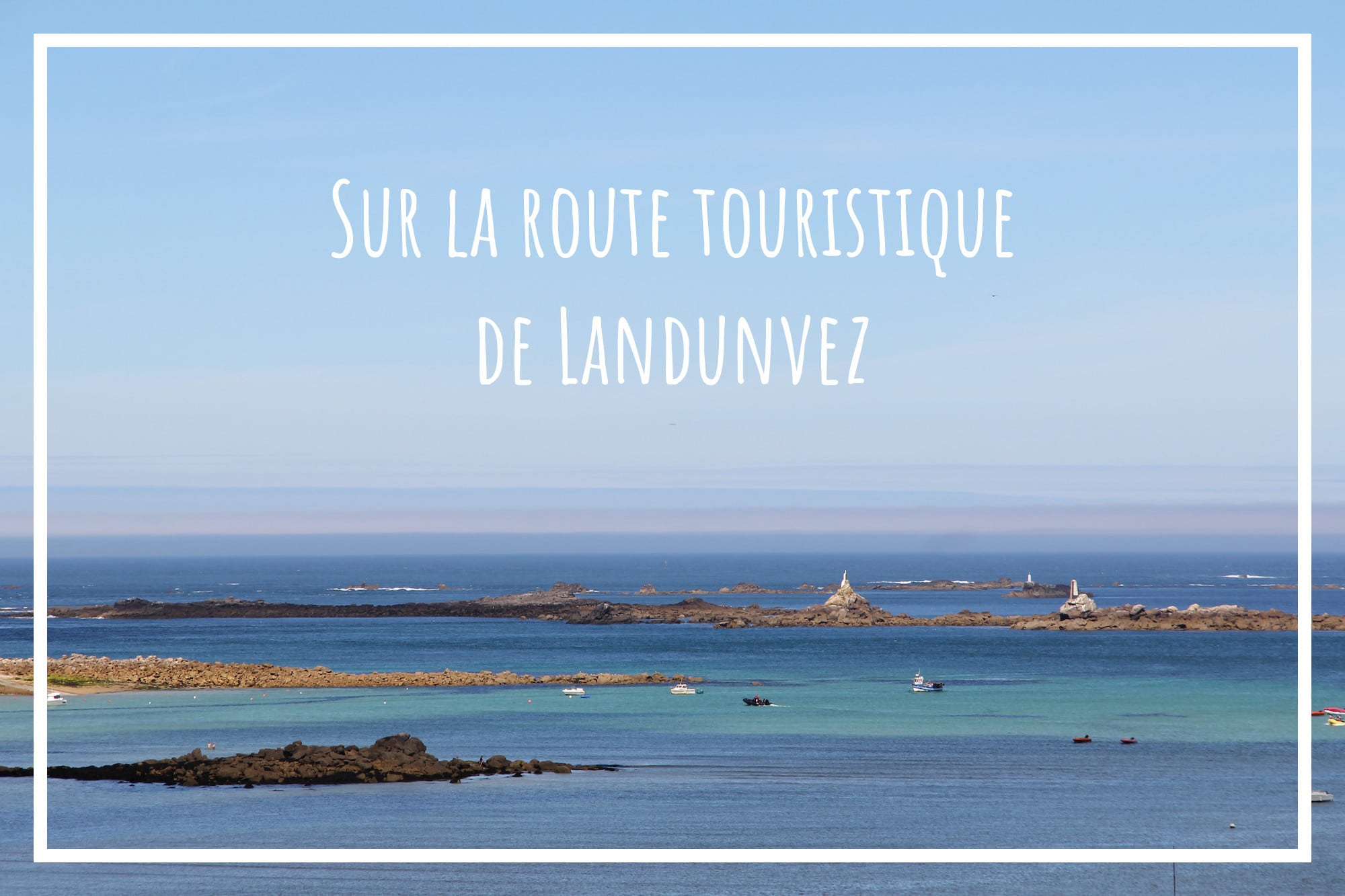 You are currently viewing Sur la route touristique de Landunvez