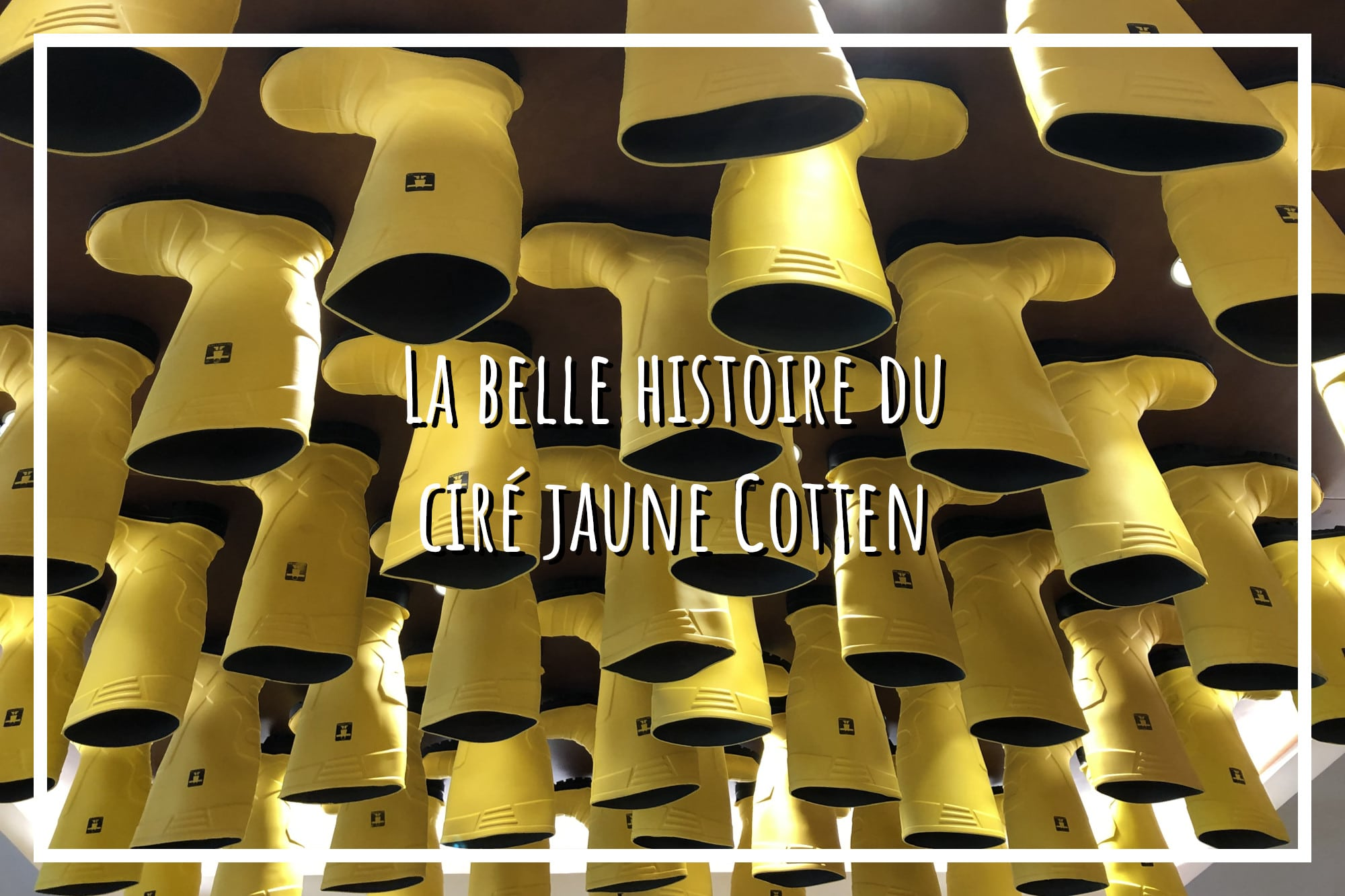 You are currently viewing Histoire du ciré jaune Cotten