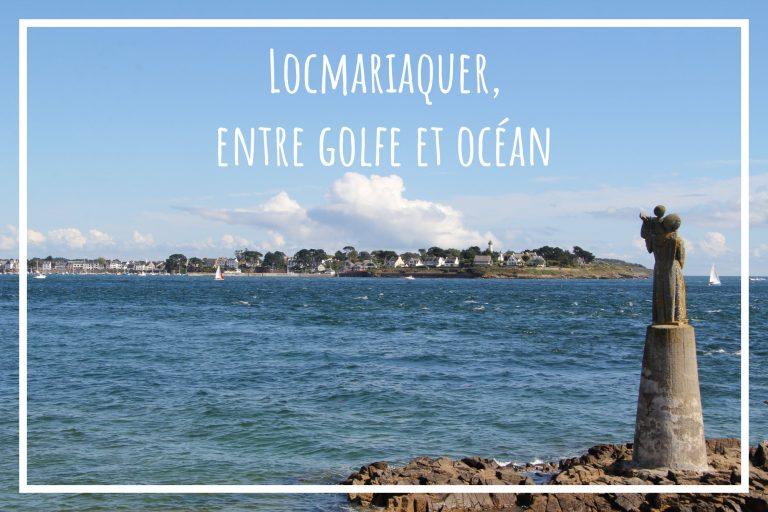 Read more about the article Locmariaquer, entre Golfe et Océan