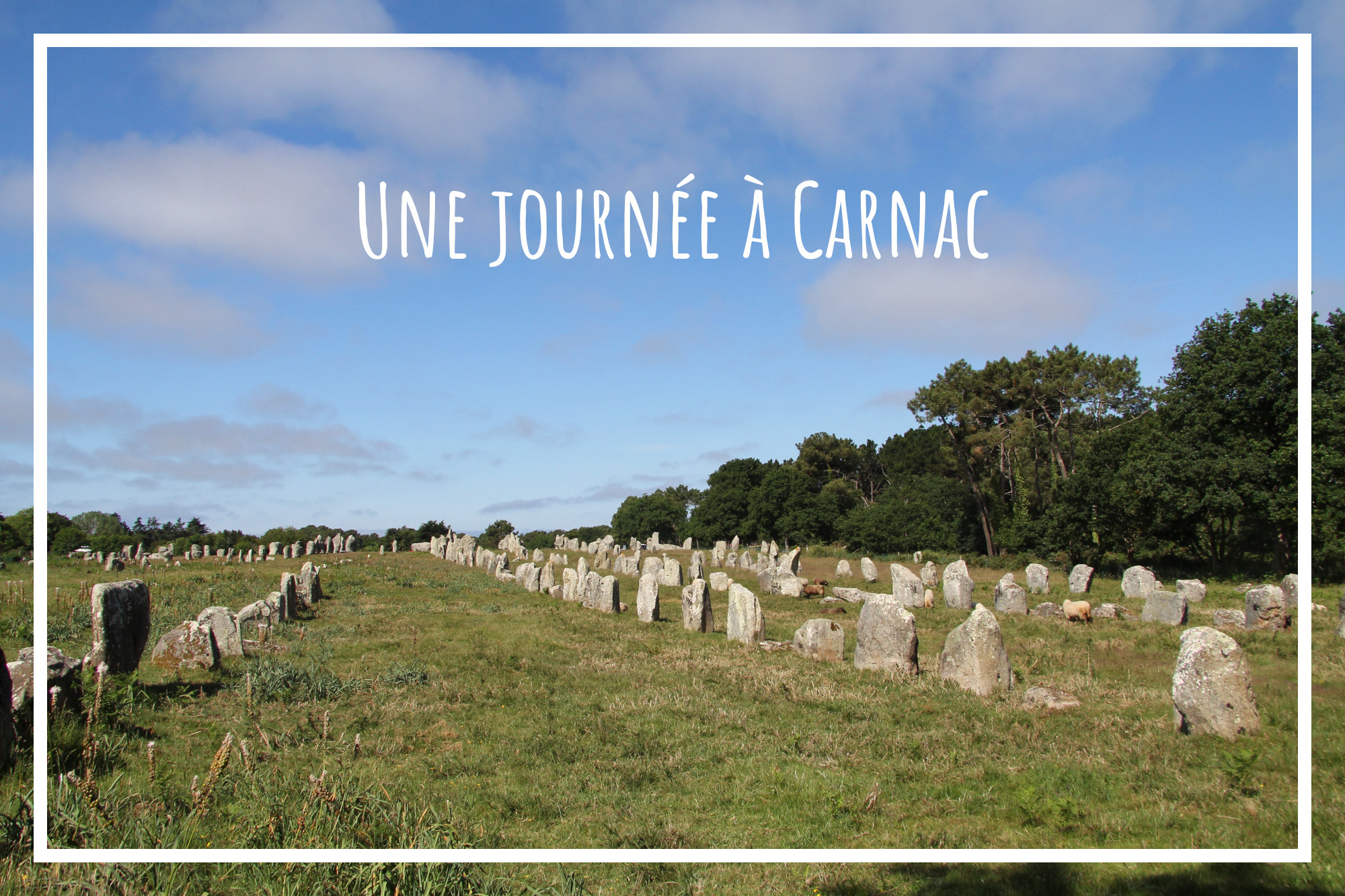 Une journée à Carnac