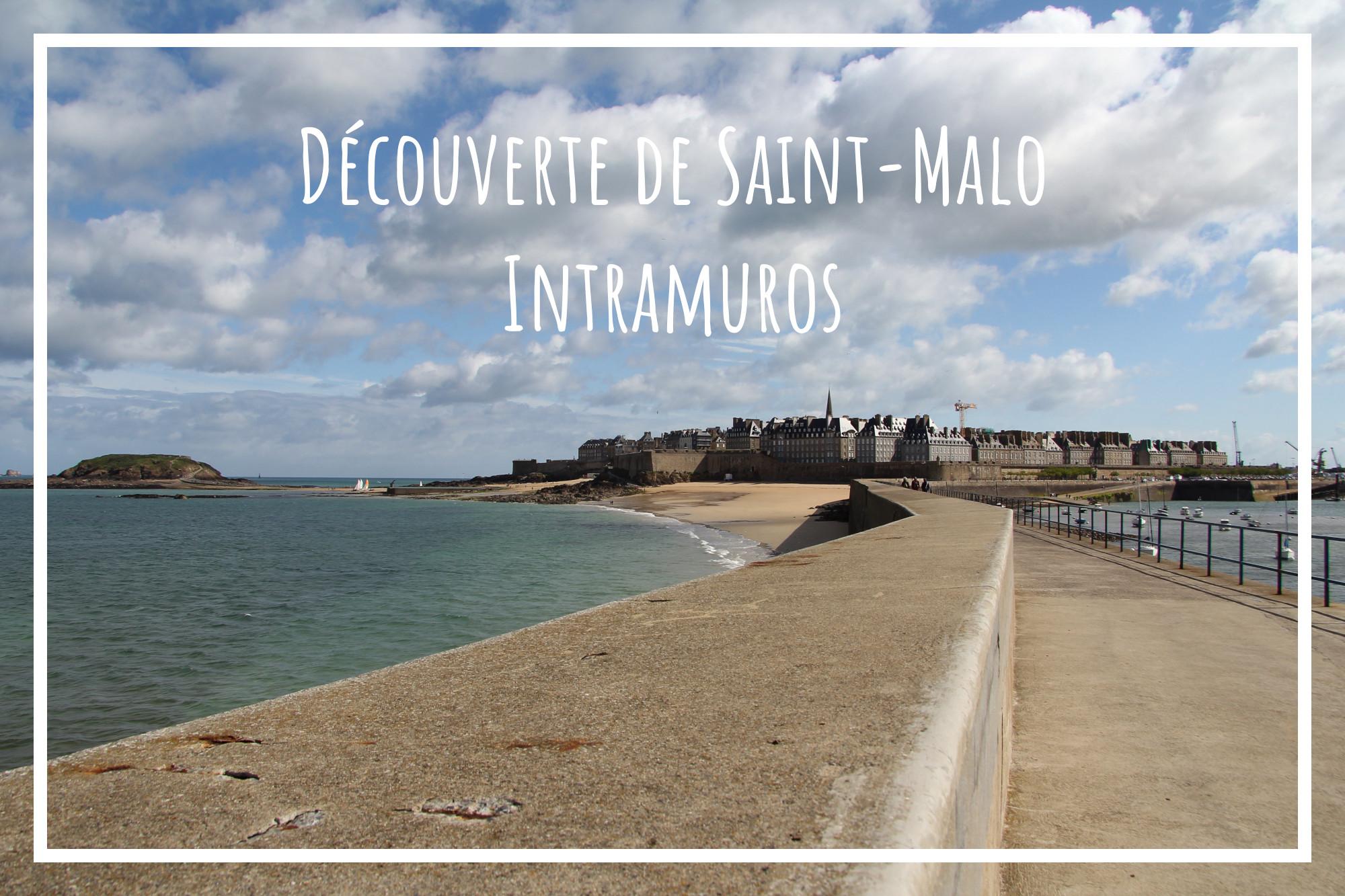 Saint-Malo Intramuros, découverte de la cité corsaire