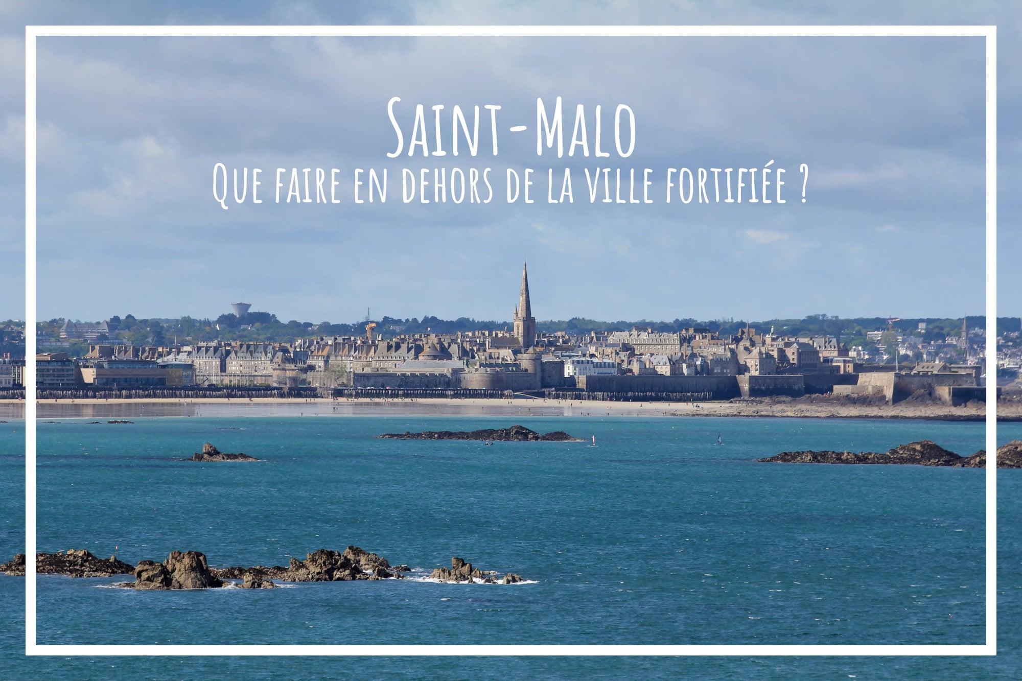 You are currently viewing Saint-Malo, au delà de la cité fortifiée