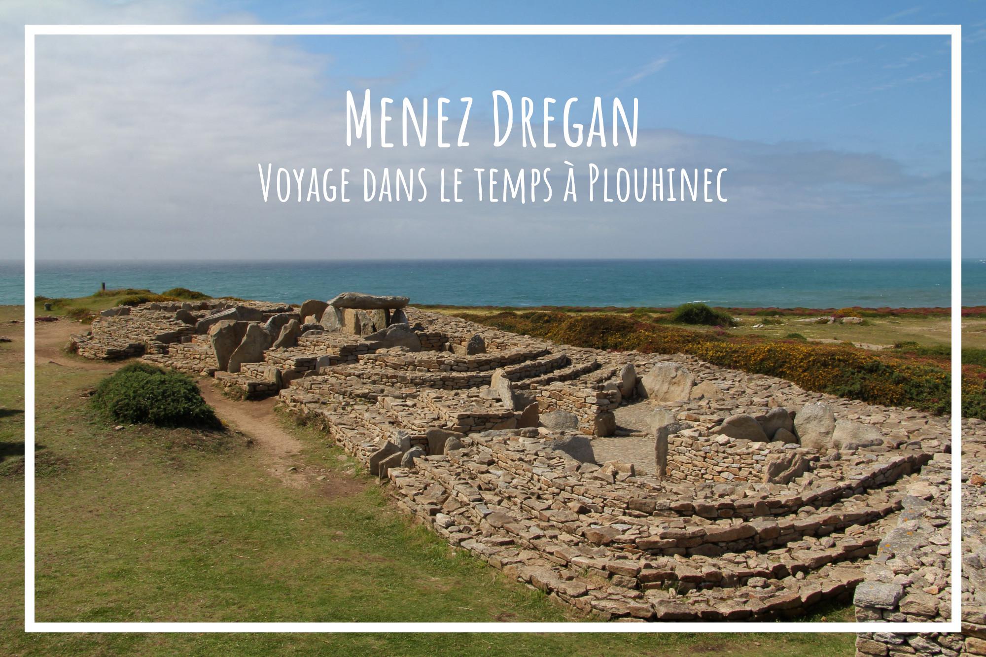 You are currently viewing Menez Dregan, un voyage dans le temps à Plouhinec
