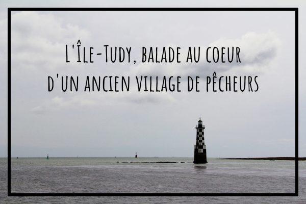 Read more about the article L'Île-Tudy, balade au coeur d'un ancien village de pêcheurs