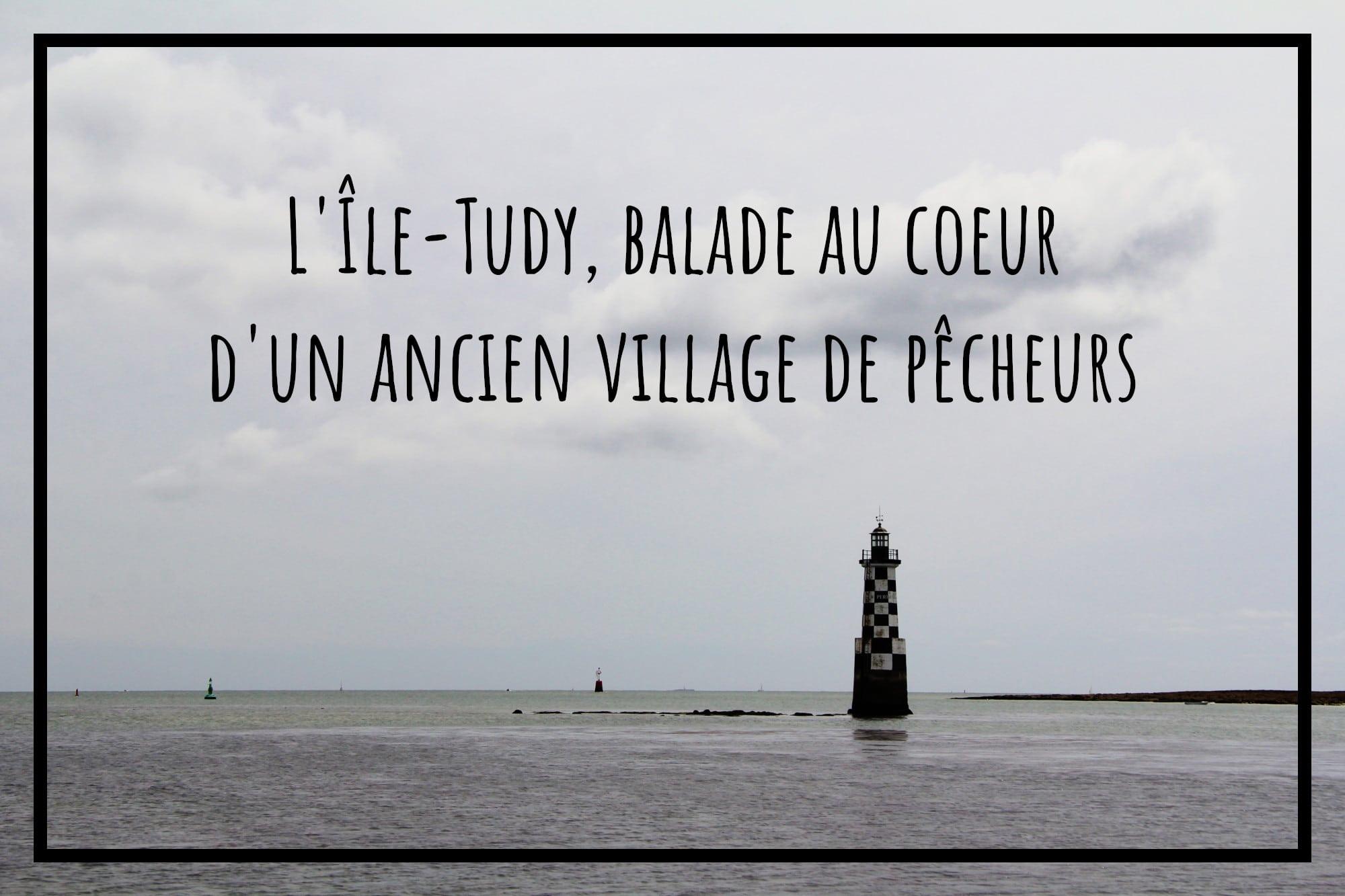 You are currently viewing L'Île-Tudy, balade au coeur d'un ancien village de pêcheurs